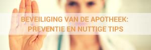 Beveiliging van de apotheek_ preventie en nuttige tips